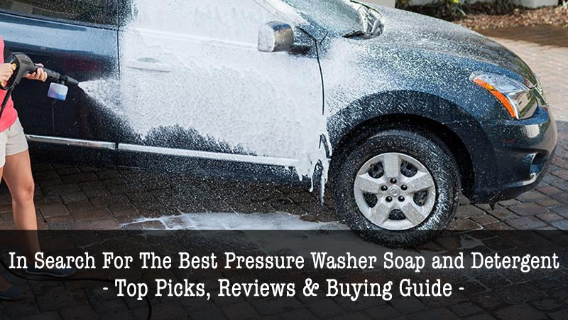 Best Pressure Washer Soap And Detergent To Buy Online 2019