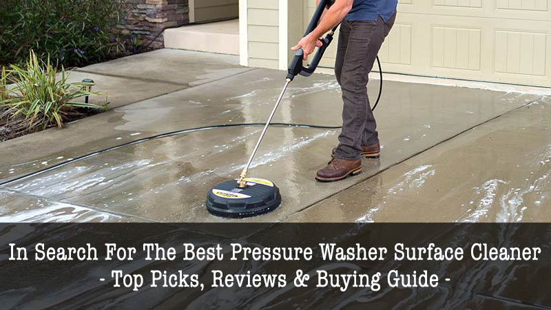 Best Pressure Washer Surface Cleaner To